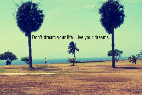 Live_your_dreams