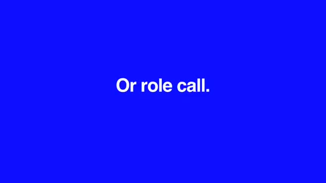 Roll Call?  or ROLE Call?